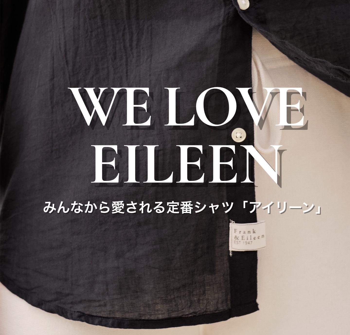 WE LOVE EILEEN